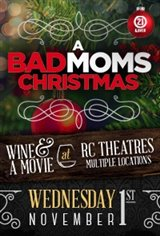 A Bad Moms Christmas - Wine & A Movie Movie Poster
