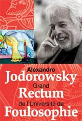 Alexandro Jodorowsky : Grand rectum de l'Université de Foulosophie Movie Poster