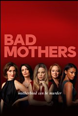 Bad Mothers Movie Poster