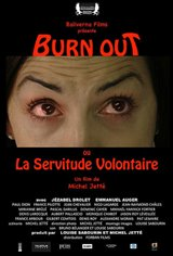 Burn Out, or the Voluntary Servitude Movie Poster