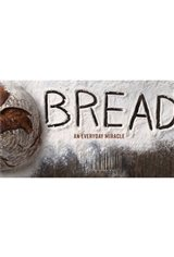 Cinematheque at Home: Bread: An Everyday Miracle Movie Poster
