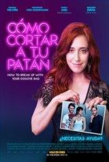 How to Break Up with Your Douchebag (Como cortar a tu patán) Movie Poster