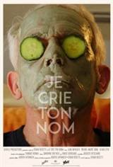 I Scream Your Name (Je Crie ton Nom) Movie Poster