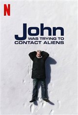 John Was Trying to Contact Aliens (Netflix) Movie Poster