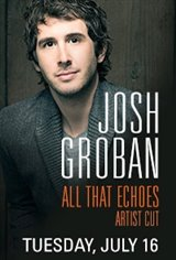 Josh Groban: All That Echoes Artist Cut Movie Poster
