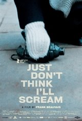Just Don't Think I'll Scream Movie Poster