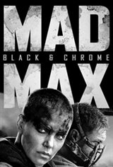 Mad Max Fury Road: Black & Chrome Edition Movie Poster