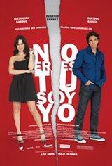 No Eres Tu, Soy Yo Movie Poster