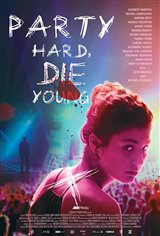 Party Hard, Die Young Movie Poster Movie Poster
