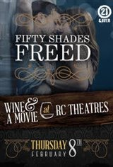 RC Theatres Presents: Fifty Shades Freed Wine & A Movie Movie Poster