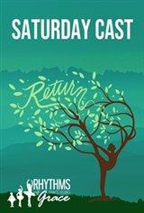 Return (Saturday) by Rhythms of Grace Movie Poster