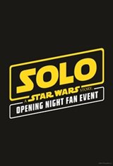 Solo: A Star Wars Story 3D Opening Night Fan Event Movie Poster