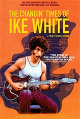 The Changin' Times of Ike White Movie Poster