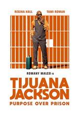Tijuana Jackson: Purpose Over Prison Movie Poster